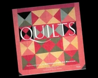 Quilts book cover Masterworks f rom The American Folk Art Museum October 5, 2010 - October 16, 2011 American Folk Art Museum New York, New York www.folkartmuseum.org