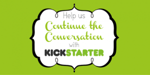 Why Quilts Matter - Continuing Conversation, Kickstarter Badge