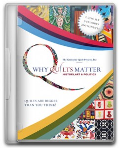 Why Quilts Matter: History, Art & Politics DVD Set