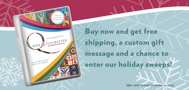 Why Quilts Matter - 2013 Holiday Offer