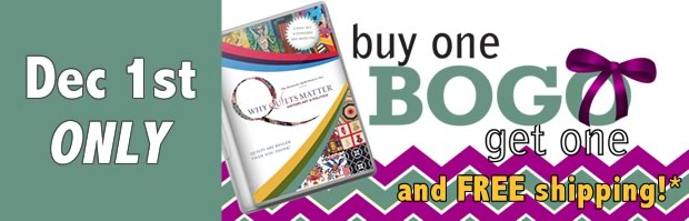 Why Quilts Matter: History, Art & Politics - Cyber Monday Offer - 2014 - BOGO