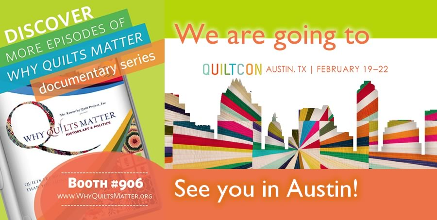 Why Quilts Matter at QuiltCon 2015, Austin, TX - February 19-22, 2015