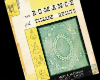 Romance of the Village Quilts Book cover Mary McElwain Walworth, Wisconsin, 1936 Collection of Merikay Waldvogel Knoxville, Tennessee