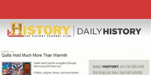 History Channel Club - Quilts Hold Much More Than Warmth