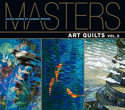MASTERS II: SAQA Art Quilts, An International Quilt Event