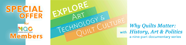 Special Offer for Modern Quilt Guild Members - from Why Quilts Matter: HIstory, Art & Politics